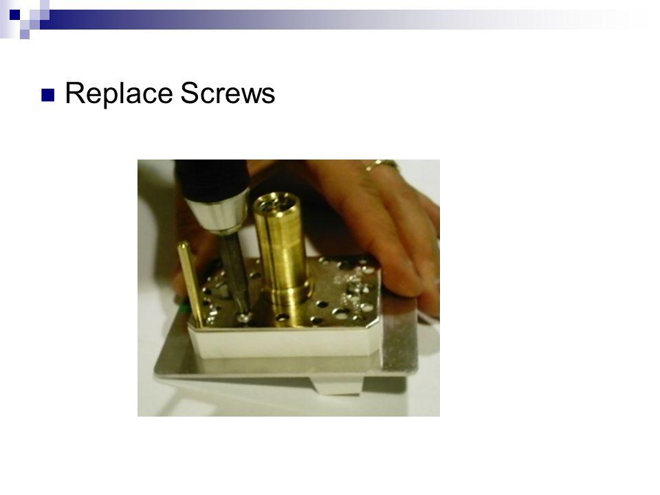 Replace Screws