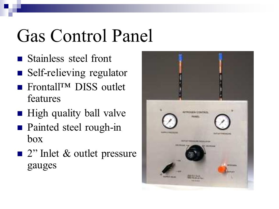 """Gas Control Panel Stainless steel front Self-relieving regulator Frontall™ DISS outlet features High quality ball valve Painted steel rough-in box 2"""""""