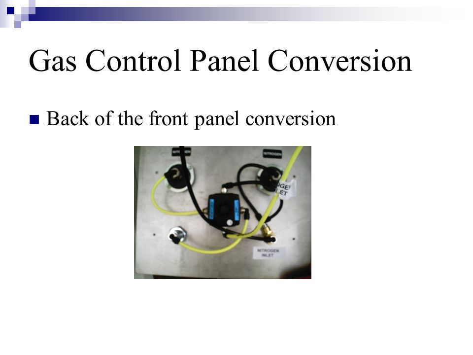 Gas Control Panel Conversion Back of the front panel conversion