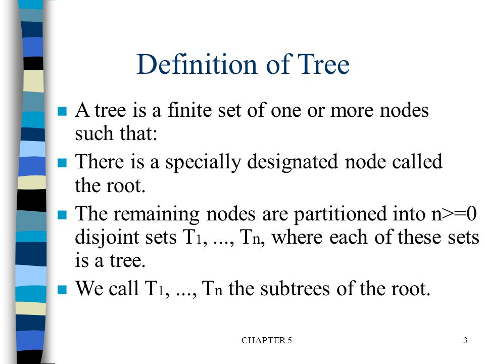 CHAPTER 514 Relations between Number of Leaf Nodes and Nodes of Degree 2 For any nonempty binary tree, T, if n 0 is the number of leaf nodes and n 2 the number of nodes of degree 2, then n 0 =n 2 +1 proof: Let n and B denote the total number of nodes & branches in T.