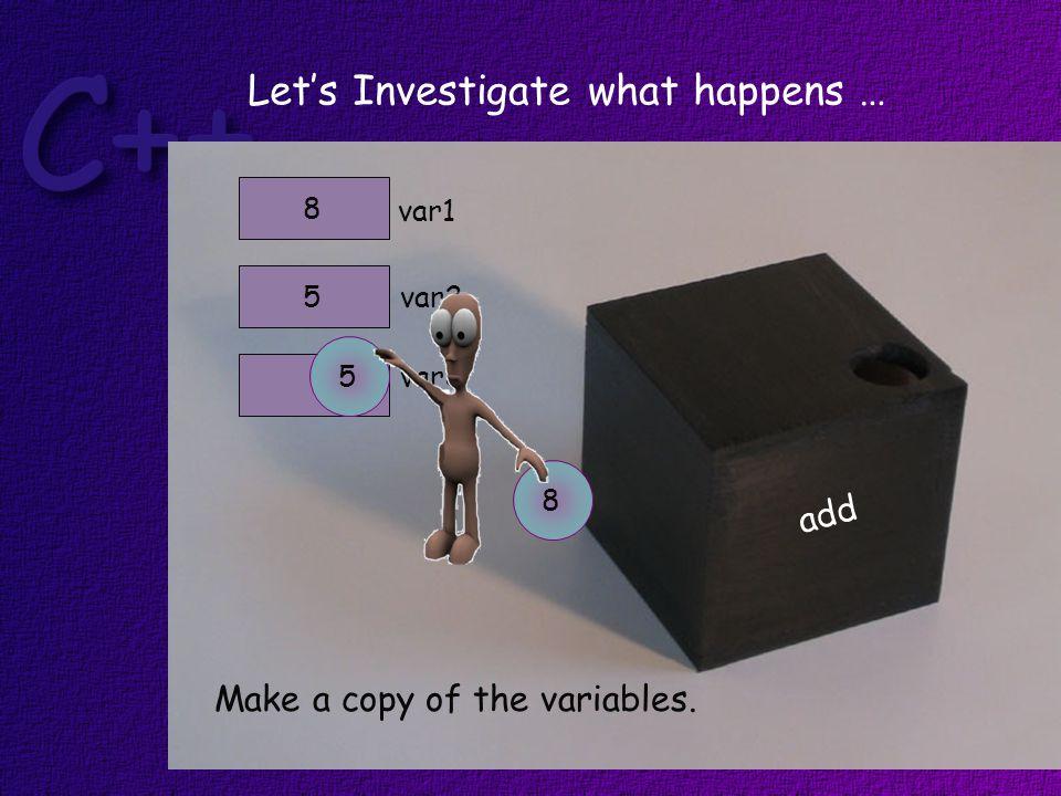 var1 var25 8 Make a copy of the variables. 8 add var3 5 Let's Investigate what happens …