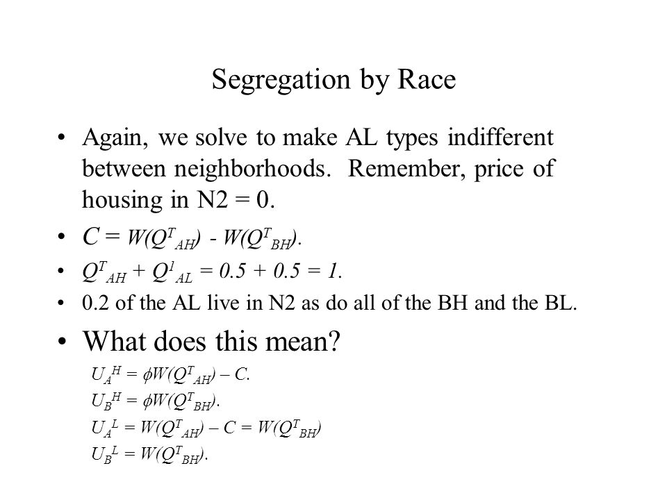 Segregation by skill (2) What does this mean. U A H =  W(Q T AH + Q T BH ) – C.