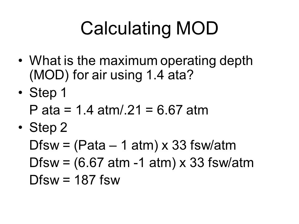 Calculating MOD What is the maximum operating depth (MOD) for air using 1.4 ata.