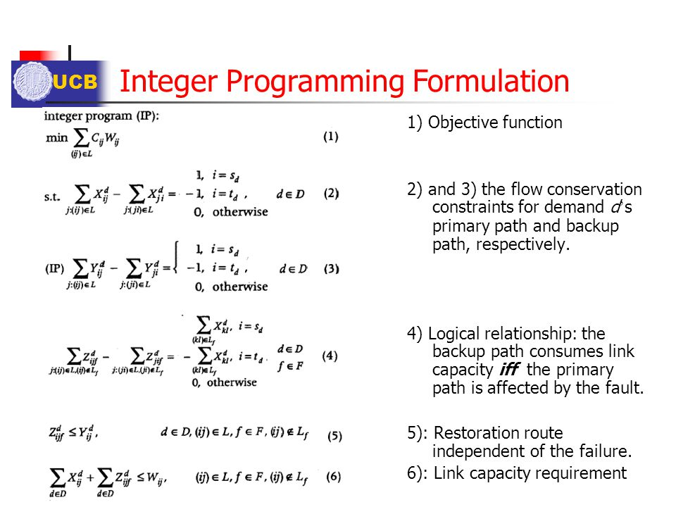 UCB 1) Objective function 2) and 3) the flow conservation constraints for demand d ' s primary path and backup path, respectively. 4) Logical relation
