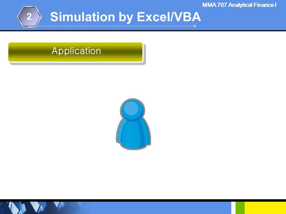 Simulation by Excel/VBA 2 Main Program MMA 707 Analytical Finance I Private Sub CommandButton1_Click() Dim nsim As Single Application.Range(
