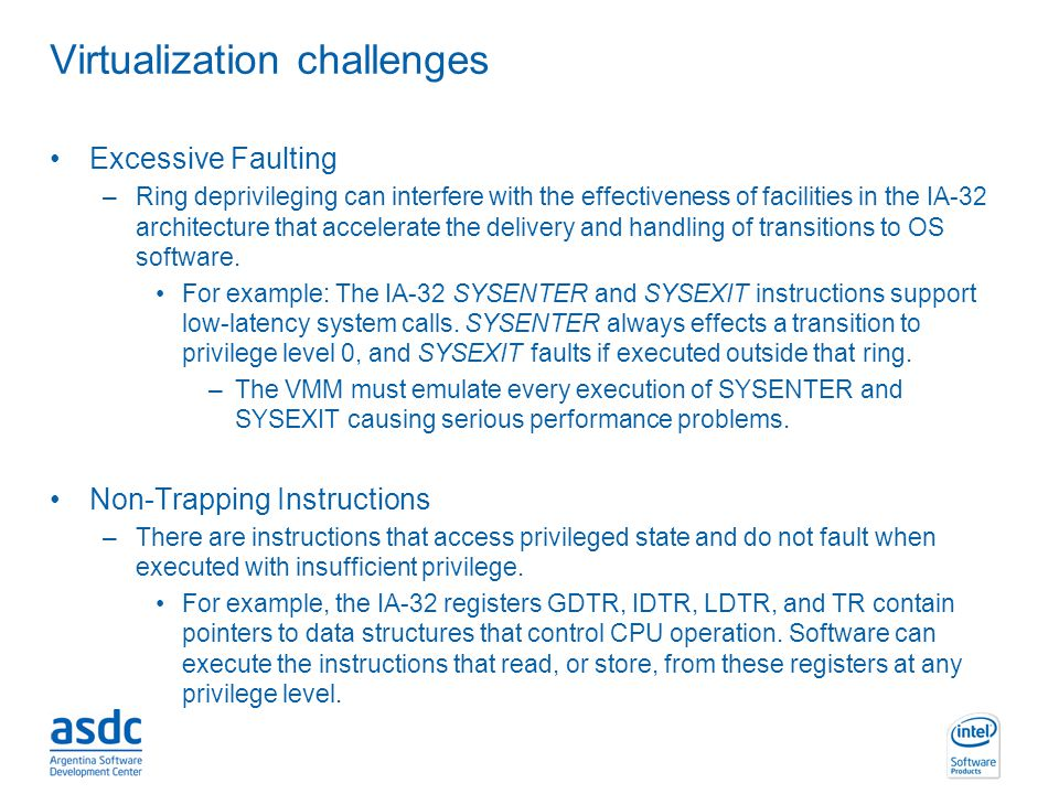 INTEL CONFIDENTIAL Excessive Faulting –Ring deprivileging can interfere with the effectiveness of facilities in the IA-32 architecture that accelerate