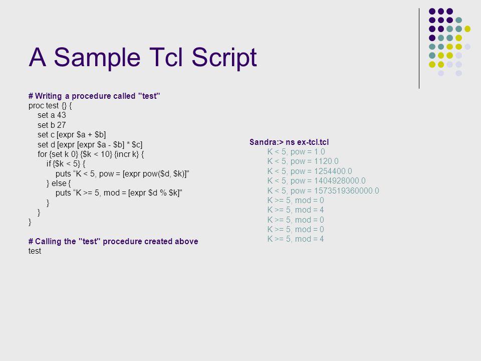 A Sample Tcl Script # Writing a procedure called
