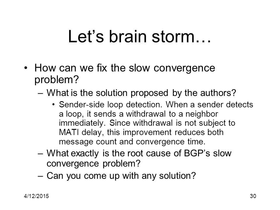 4/12/201530 Let's brain storm… How can we fix the slow convergence problem.