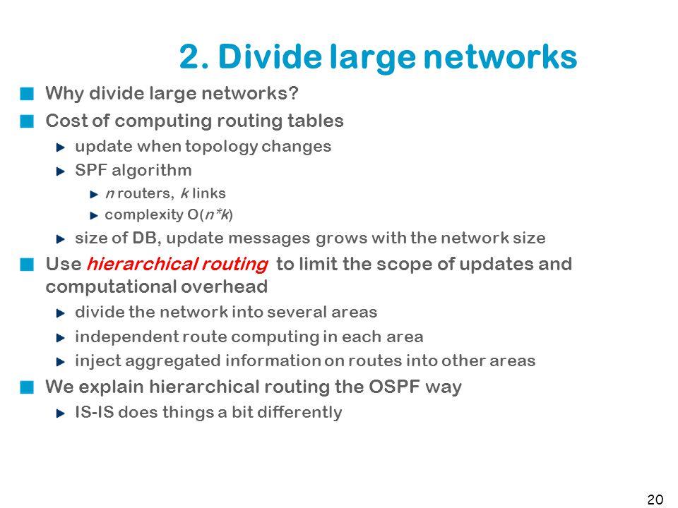 2. Divide large networks Why divide large networks.