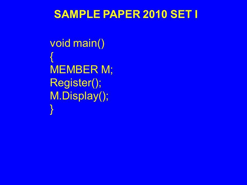 void main() { MEMBER M; Register(); M.Display(); }