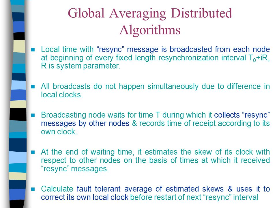 """Global Averaging Distributed Algorithms Local time with """"resync"""" message is broadcasted from each node at beginning of every fixed length resynchroniz"""