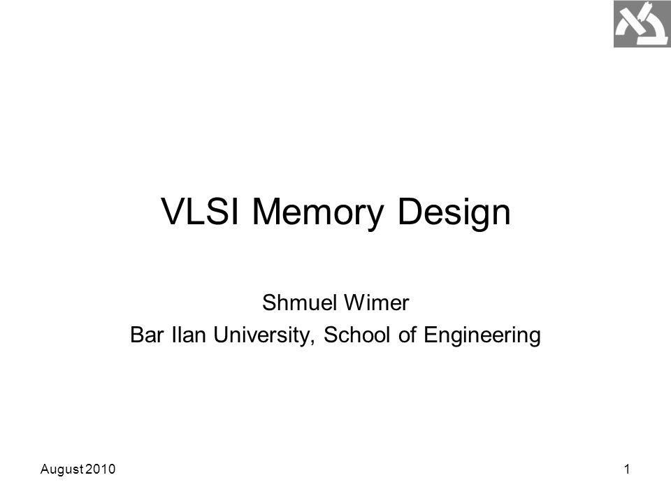 August 20101 VLSI Memory Design Shmuel Wimer Bar Ilan University, School of Engineering