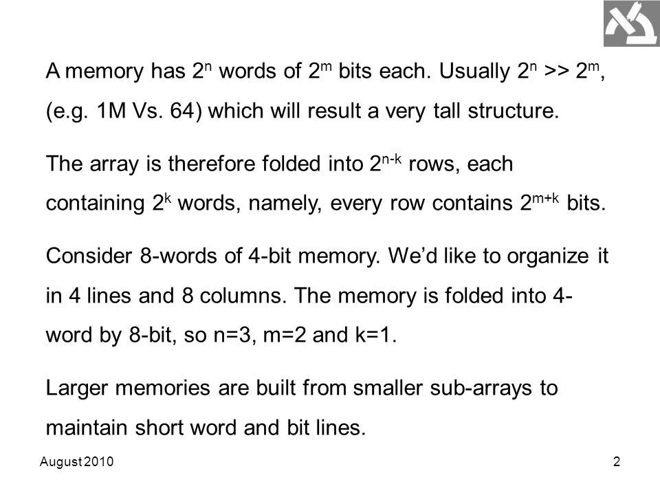 August 20102 A memory has 2 n words of 2 m bits each.