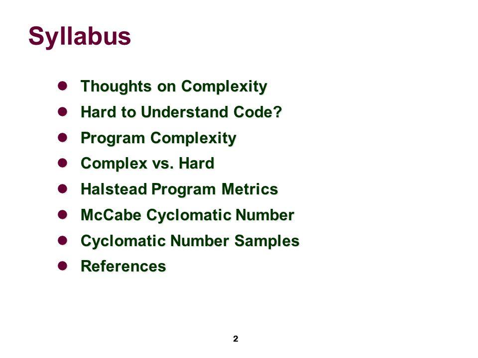 13 Halstead Program Metrics Operands Literals, AKA constants; e.g.