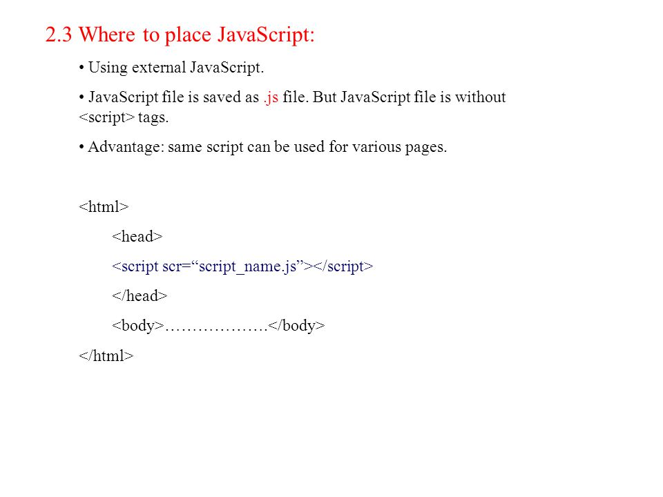 2.3 Where to place JavaScript: Using external JavaScript.