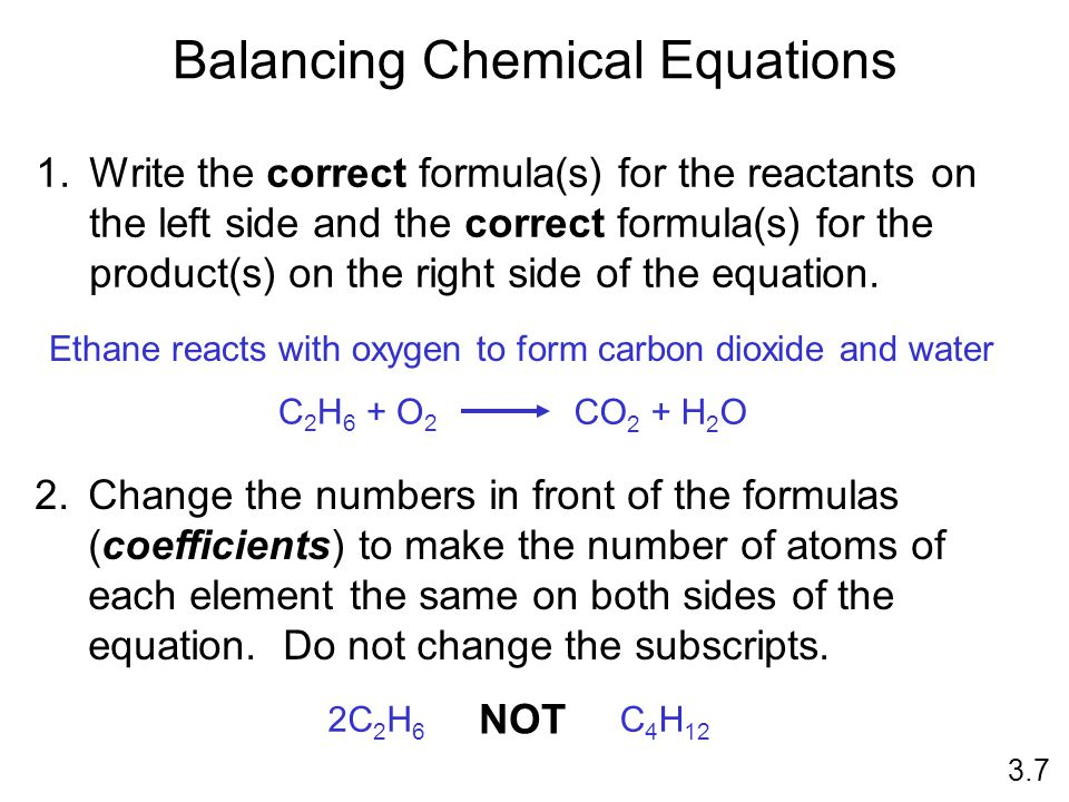 Balancing Chemical Equations 1.Write the correct formula(s) for the reactants on the left side and the correct formula(s) for the product(s) on the ri