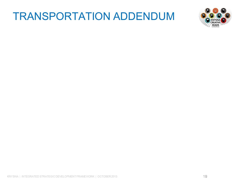 TRANSPORTATION ADDENDUM 19 KNYSNA | INTEGRATED STRATEGIC DEVELOPMENT FRAMEWORK | OCTOBER 2013