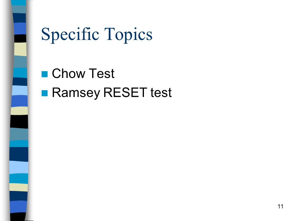 11 Specific Topics Chow Test Ramsey RESET test