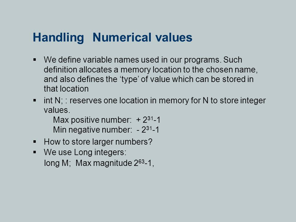Handling Numerical values  We define variable names used in our programs.
