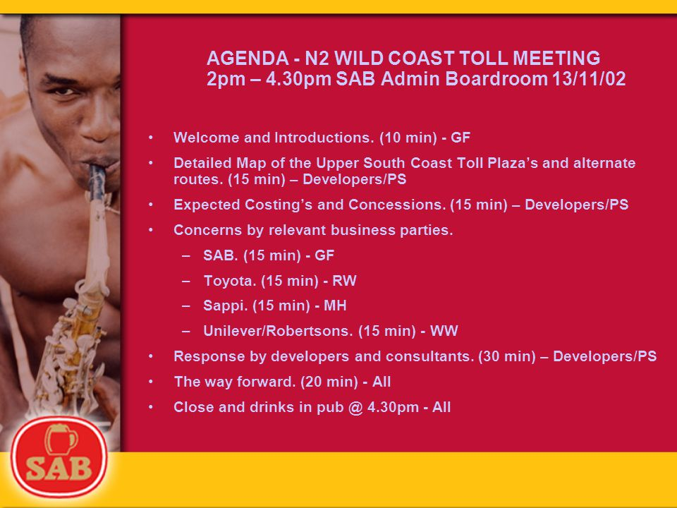 AGENDA - N2 WILD COAST TOLL MEETING 2pm – 4.30pm SAB Admin Boardroom 13/11/02 Welcome and Introductions.