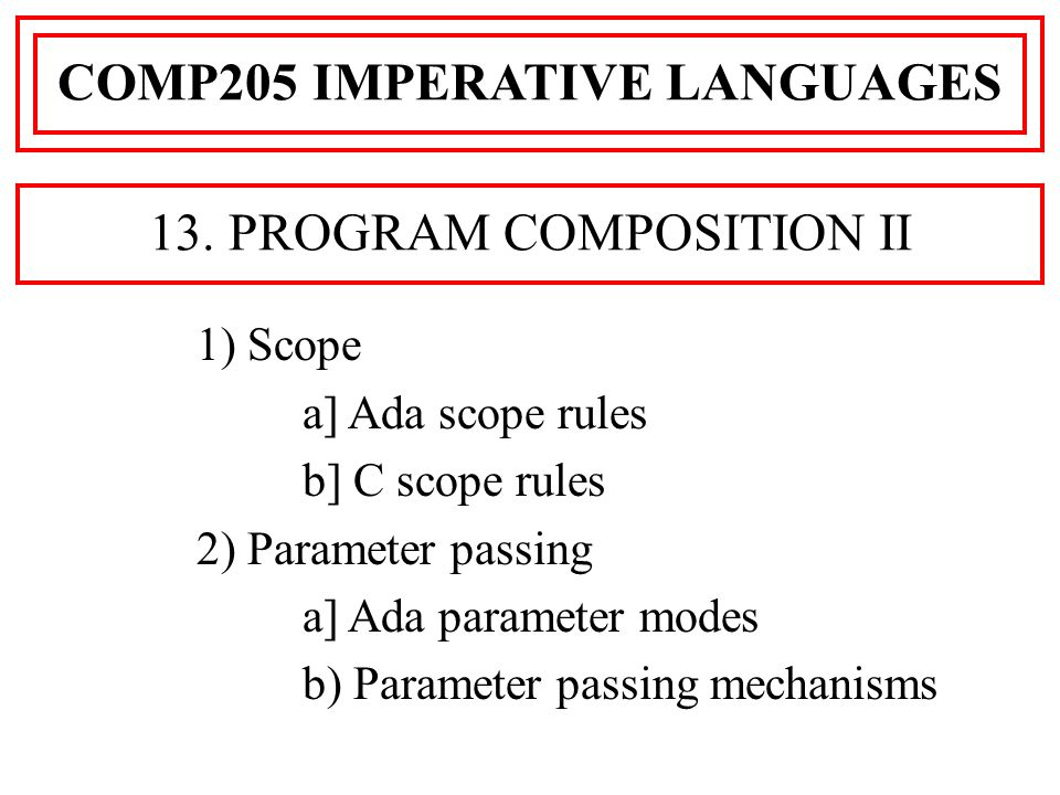 In languages such as Ada (also ALGOL 68) the formal parameter is a local constant rather than a local variable and thus can not be changed.