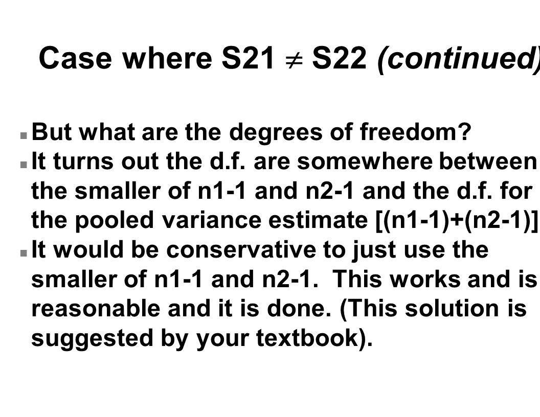 Case where S21  S22 (continued) n But what are the degrees of freedom.