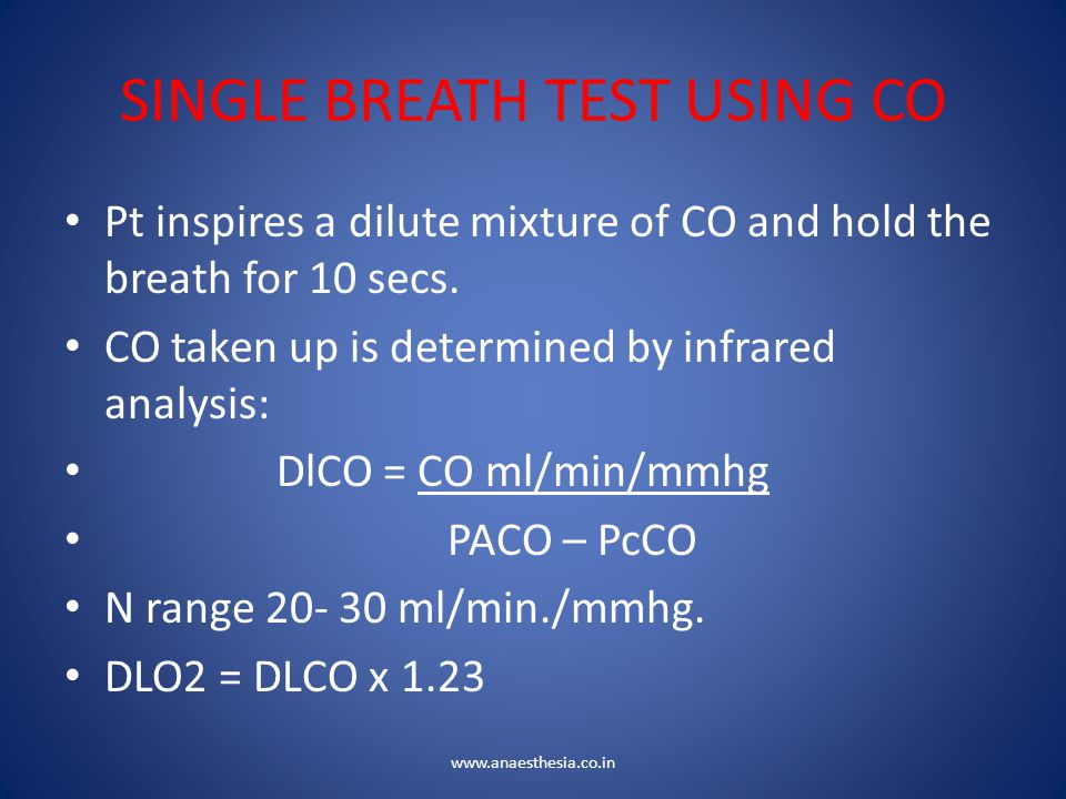 SINGLE BREATH TEST USING CO Pt inspires a dilute mixture of CO and hold the breath for 10 secs. CO taken up is determined by infrared analysis: DlCO =