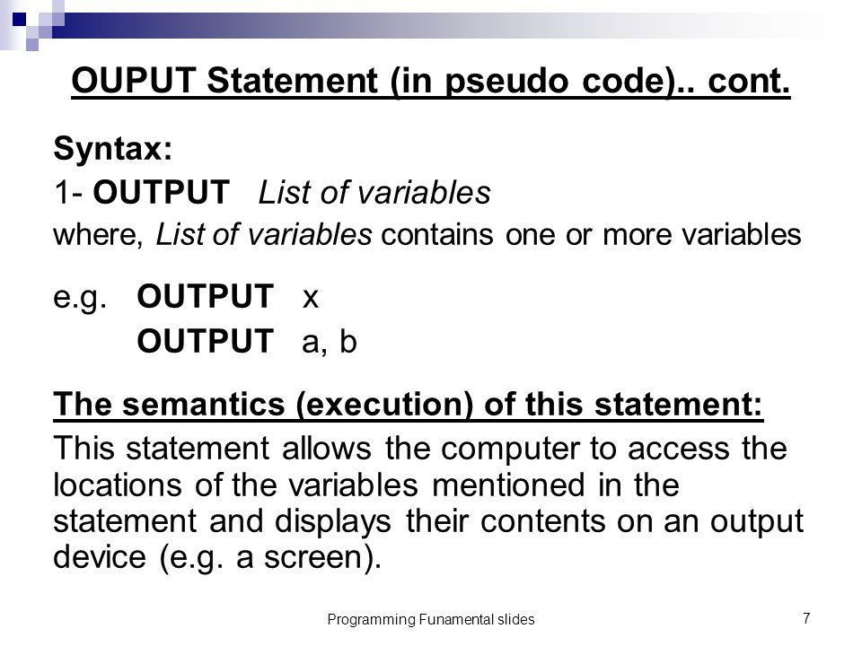 Programming Funamental slides7 OUPUT Statement (in pseudo code)..