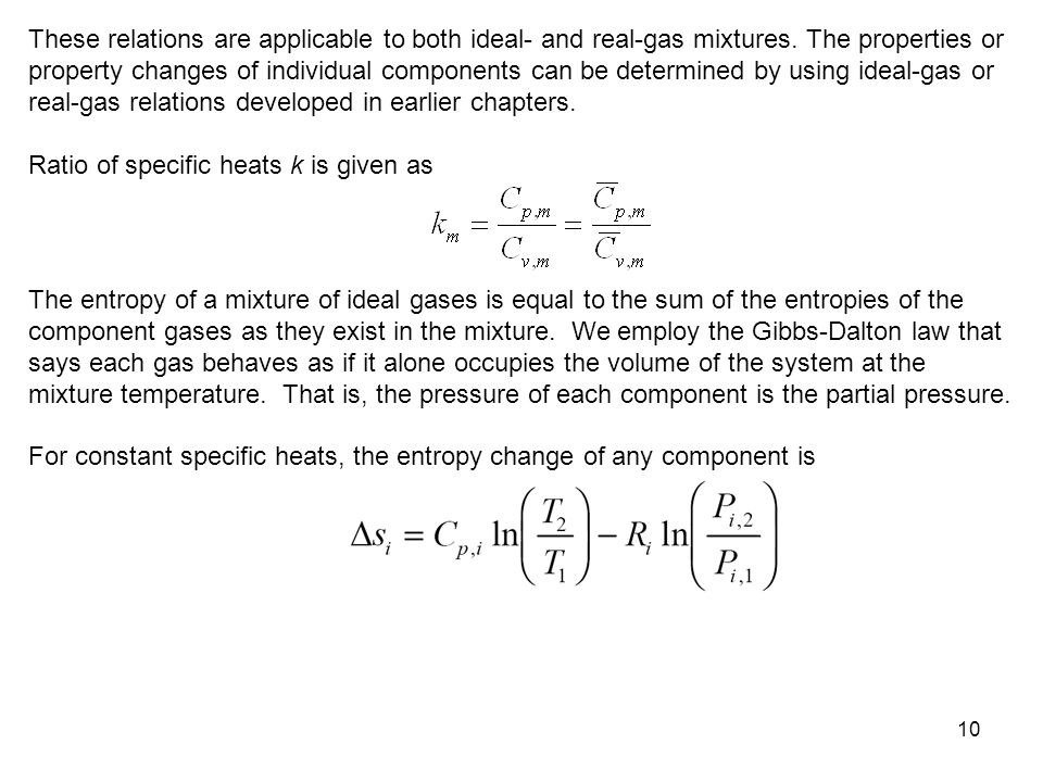 10 These relations are applicable to both ideal- and real-gas mixtures. The properties or property changes of individual components can be determined
