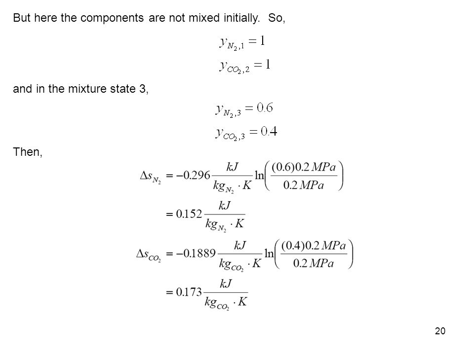 20 But here the components are not mixed initially. So, and in the mixture state 3, Then,