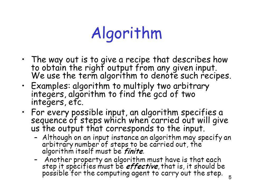 6 Algorithm Consider the problem of computing the product of two numbers by repeated addition.