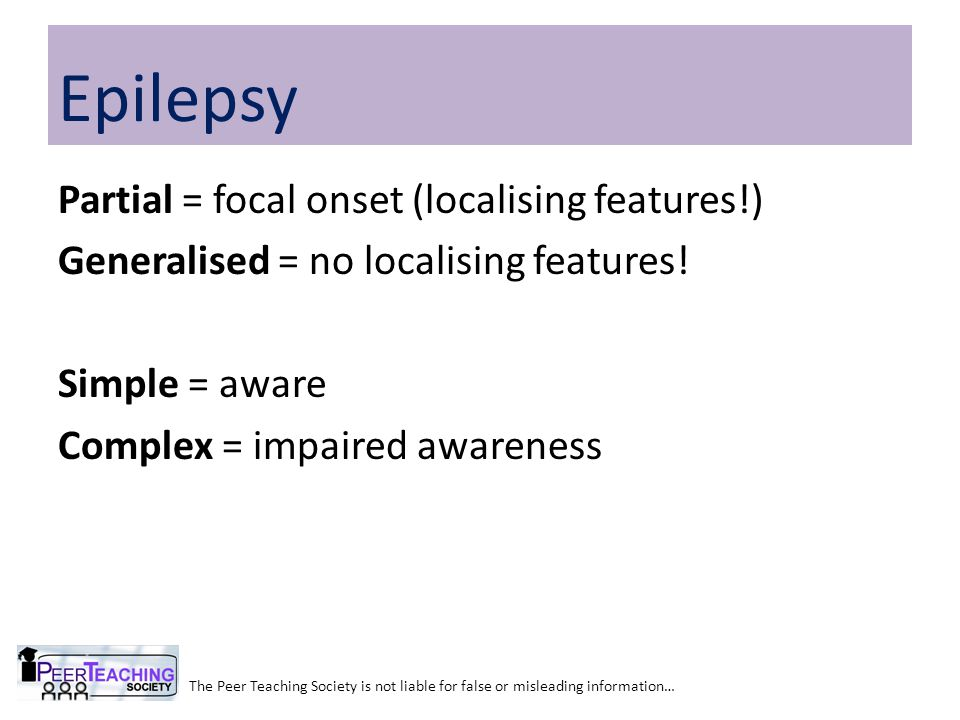 Partial Seizures Commonly caused by structural pathology.