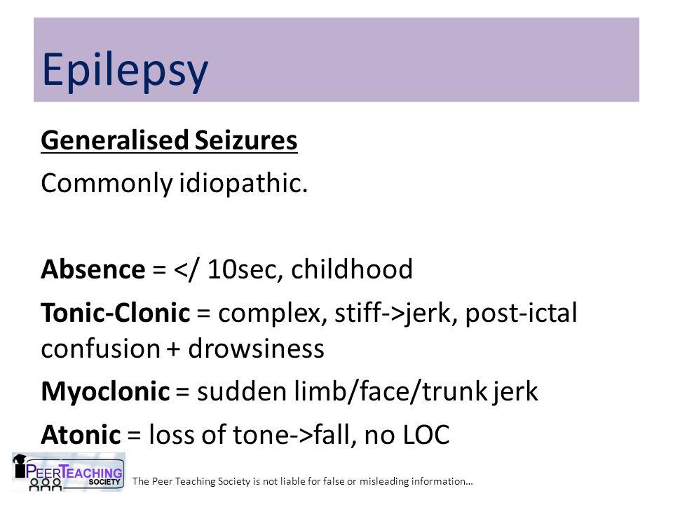 Prodrome – Aura – Ictal – Post-Ictal Prodrome Mood/Behaviour Change The Peer Teaching Society is not liable for false or misleading information… Epilepsy