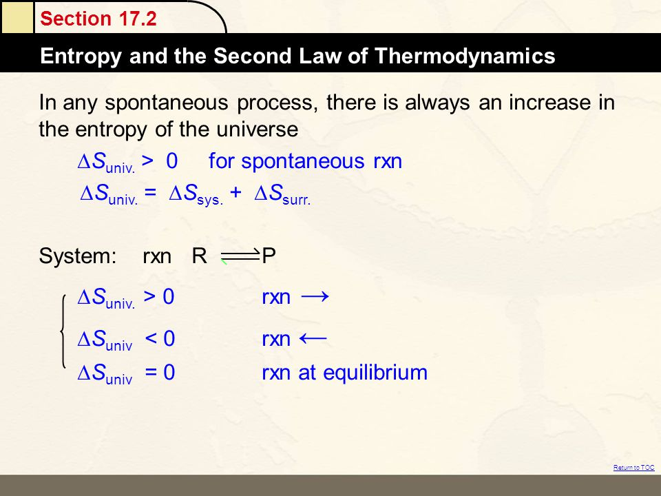 Section 17.2 Atomic MassesEntropy and the Second Law of Thermodynamics Return to TOC In any spontaneous process, there is always an increase in the en
