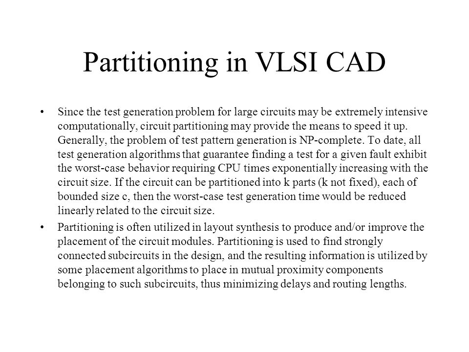 Partitioning in VLSI CAD Another important class of partitioning problems occurs at the system design level.