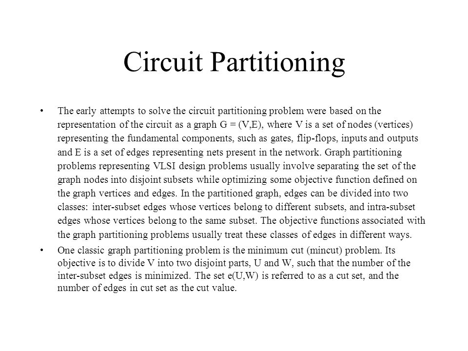 Spatial Locality: Hardware Partitioning The interface logic should be properly partitioned for area and timing reasons.