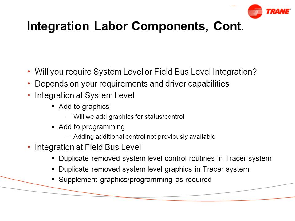 Integration Labor Components, Cont.Will you require System Level or Field Bus Level Integration.