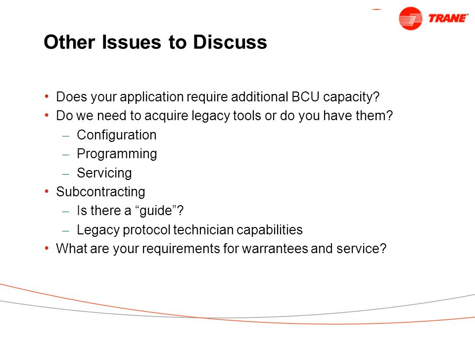 Other Issues to Discuss Does your application require additional BCU capacity.