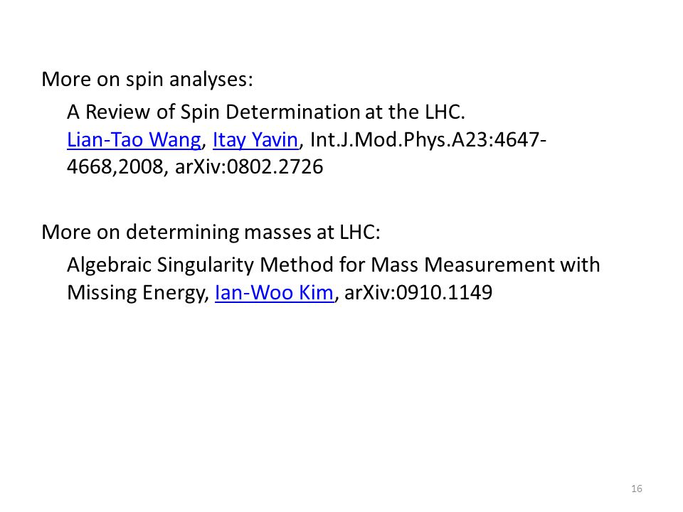 More on spin analyses: A Review of Spin Determination at the LHC.