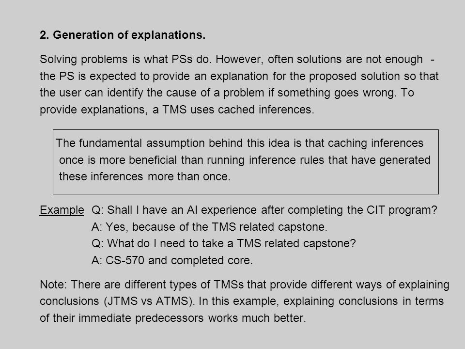2. Generation of explanations. Solving problems is what PSs do.