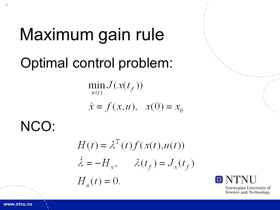 4 Maximum gain rule Optimal control problem: NCO: