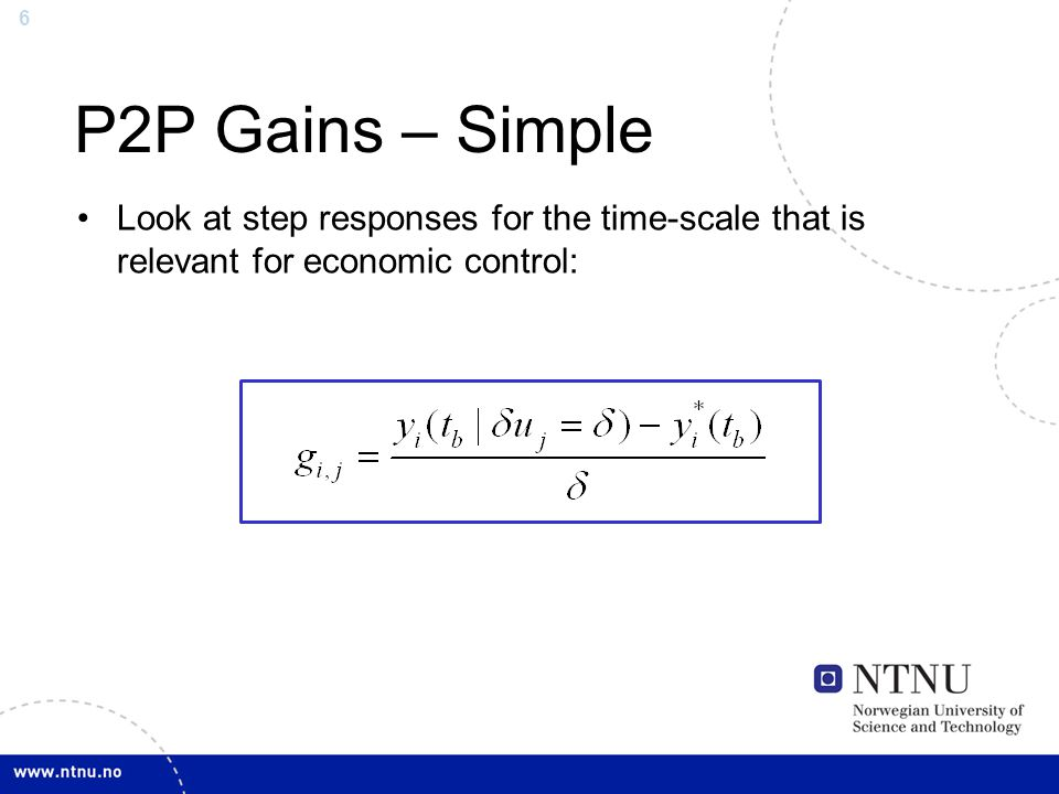 6 P2P Gains – Simple Look at step responses for the time-scale that is relevant for economic control: