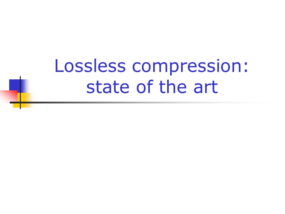 Lossless compression: state of the art