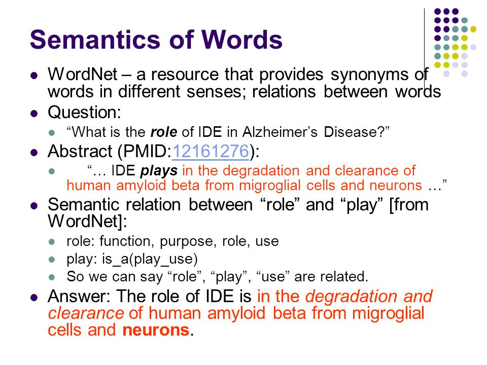 """Semantics of Words WordNet – a resource that provides synonyms of words in different senses; relations between words Question: """"What is the role of ID"""