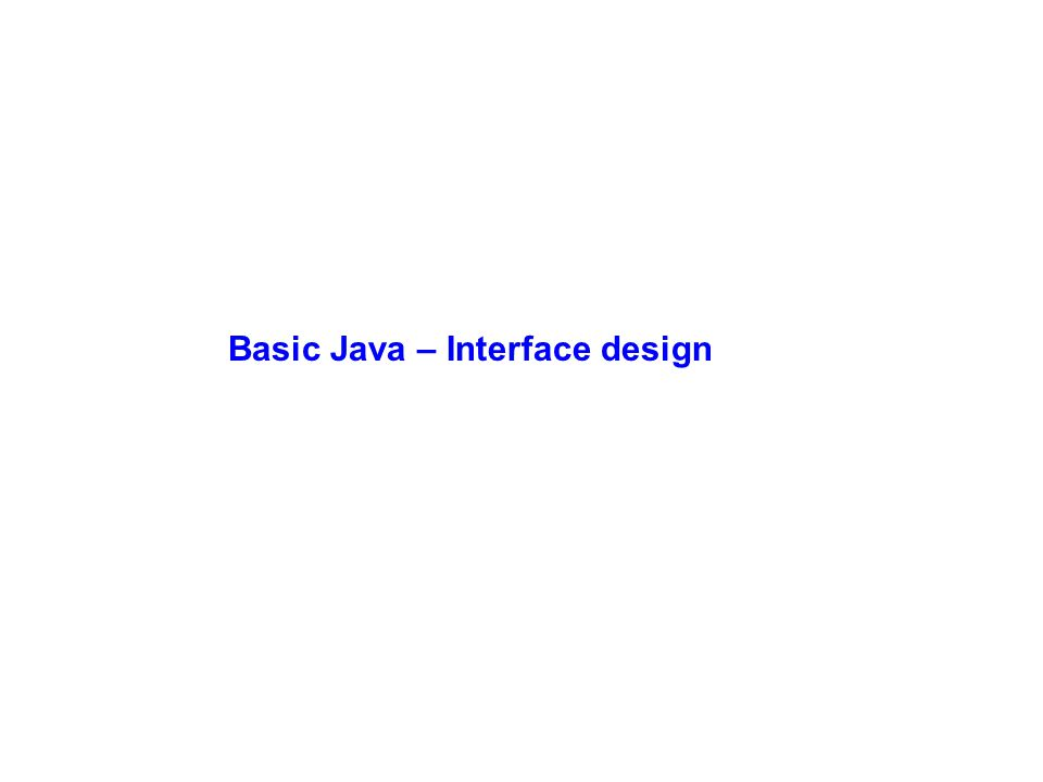 Basic Java – Interface design