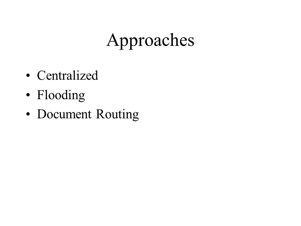 Approaches Centralized Flooding Document Routing