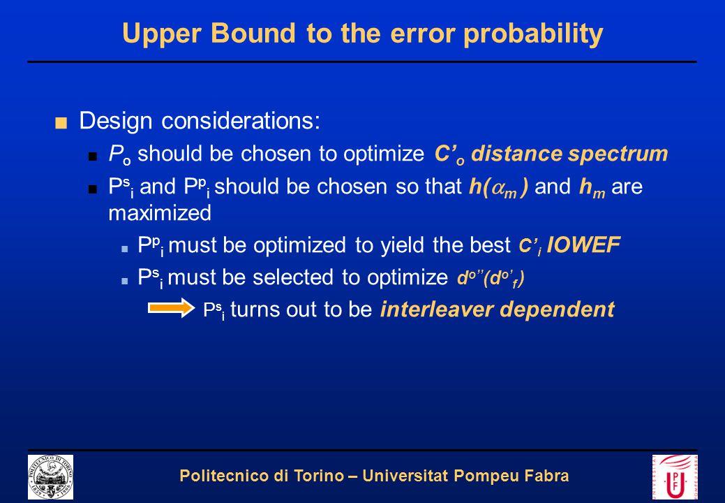13 Politecnico di Torino – Universitat Pompeu Fabra Upper Bound to the error probability ■Design considerations: ■ P o should be chosen to optimize C'