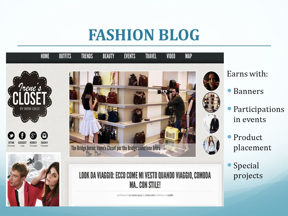 Earns with: Banners Participations in events Product placement Special projects FASHION BLOG