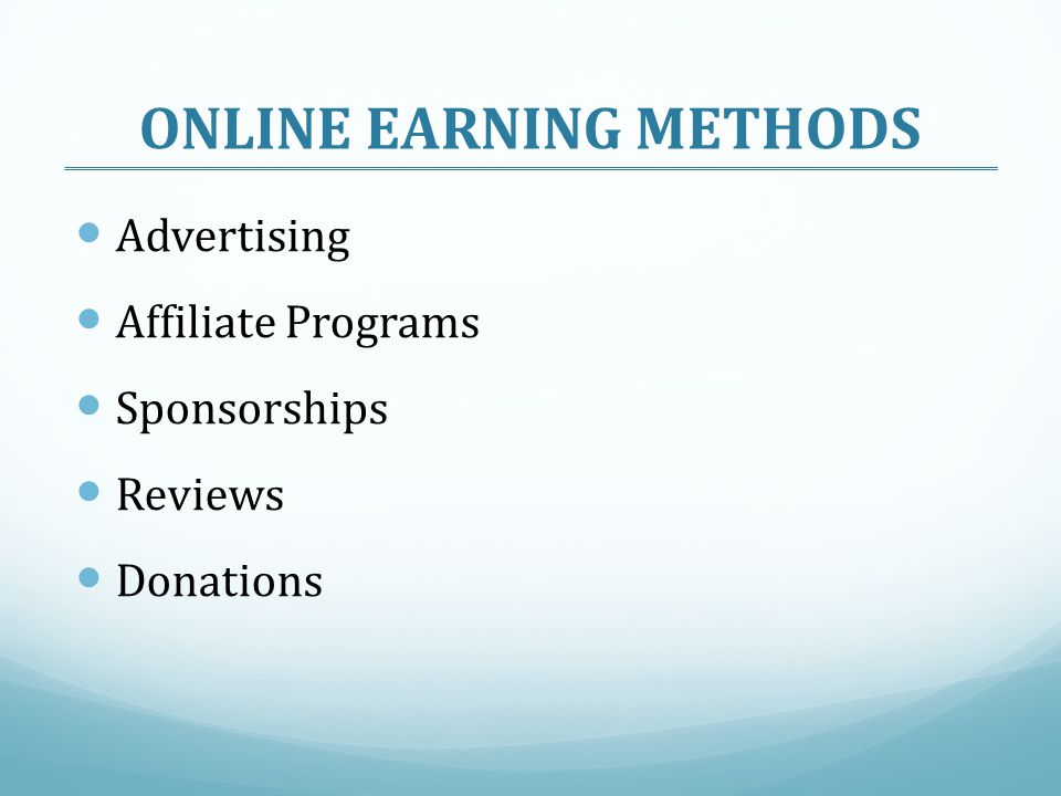 ONLINE EARNING METHODS Advertising Affiliate Programs Sponsorships Reviews Donations