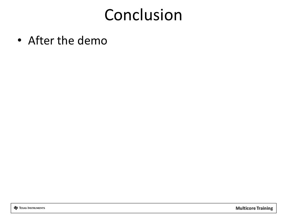 Conclusion After the demo